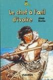 Aimé Roche. Le Chef à l'oeil d'ivoire : . Illustrations de Pierre Joubert