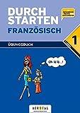 Durchstarten - Französisch - Neubearbeitung: 1. Lernjahr - Übungsbuch mit Lösungen