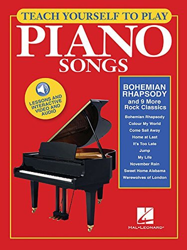 Teach Yourself to Play Piano Songs: Bohemian Rhapsody & 9 More Rock Classics: Book with Online Audio & Video by Hal Leonard Corp. (2016-03-01)
