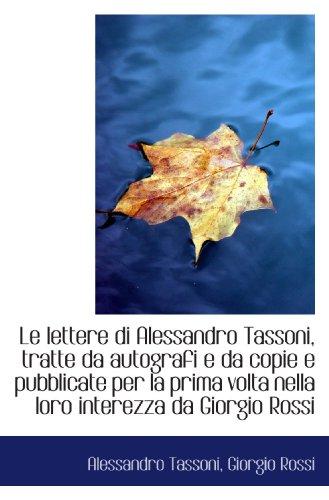 Le lettere di Alessandro Tassoni, tratte da autografi e da copie e pubblicate per la prima volta nel