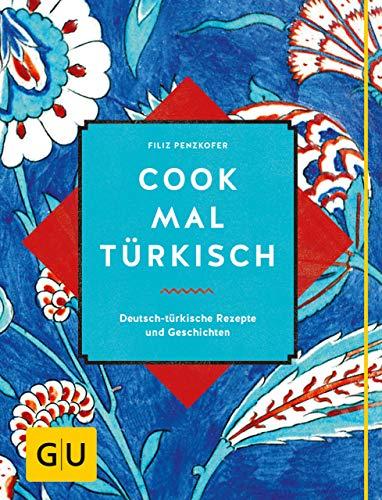 Cook mal türkisch: Deutsch-türkische Rezepte und Geschichten (GU Autoren-Kochbücher) Deutschland Dessert