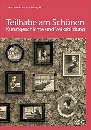 Teilhabe am Schönen: Kunstgeschichte und Volksbildung zwischen Kaiserreich und Diktatur