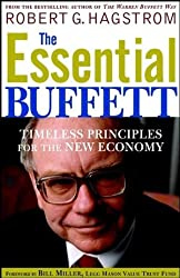 The Essential Buffett: Timeless Principles for the New Economy by Robert G. Hagstrom Jr. (2002-08-15)