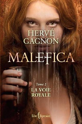 Gagnon Malefica - Malefica T.02 La voie