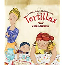 La Fiesta de Las Tortillas (Bilingual Edition) (Bilingual Books)