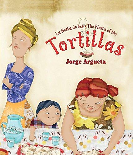 La Fiesta de Las Tortillas (Bilingual Edition) (Bilingual Books) por Jorge Argueta