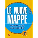 Le nuove mappe. Percorsi ad alta comprensibilità. Italiano. Per la 4ª classe elementare