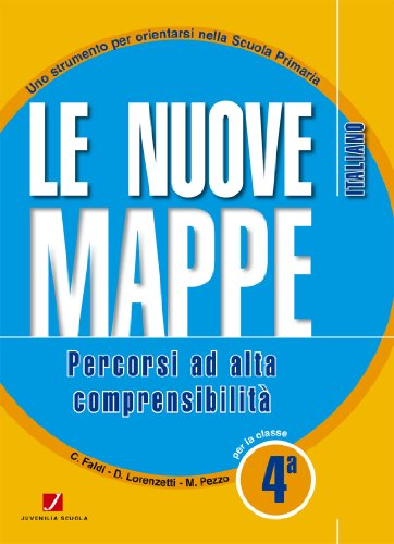 Le nuove mappe. Percorsi ad alta comprensibilit. Italiano. Per la 4 classe elementare
