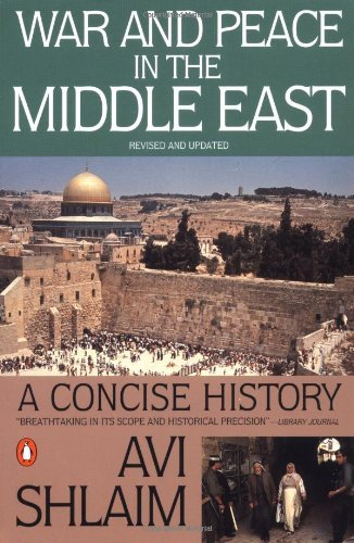 War and Peace in the Middle East: A Concise History by Avi Shlaim (27-Jun-1996) Paperback