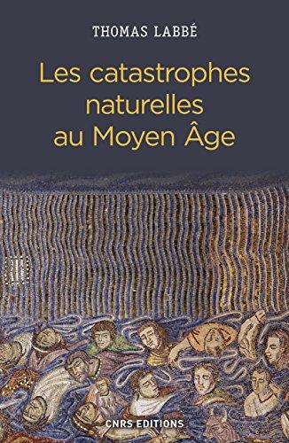 Les catastrophes naturelles au Moyen Age : XIIe-XVe siècle par From CNRS