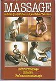 Lucinda Lidell: Massage - Anleitungen zu östlichen und westlichen Techniken. Partnermassage, Shiatsu, Reflexzonenmassage bei Amazon kaufen