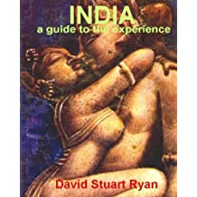 INDIA - a guide to the experience