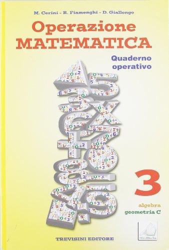 Operazione matematica. Algebra. Con quaderno operativo 3. Per la Scuola media