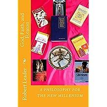 God, Faith, and Reason: A Philosophy for the New Millenium