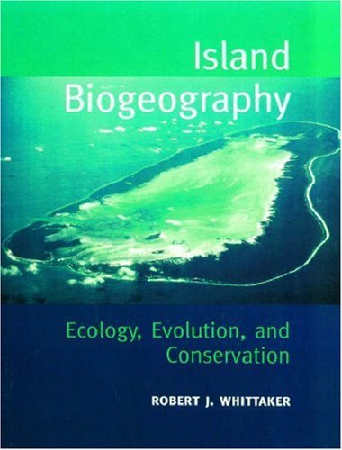Island Biogeography: Ecology, Evolution and Conservation by Robert Whittaker (1998-11-19)
