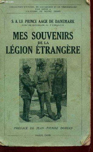 MES SOUVENIRS DE LA LEGION ETRANGERE / COLLECTION D4ETUDES, DE DOCUMENTS ET DE TEMOIGNAGES POUR SERVIR L'HISTOIRE DE NOTRE TEMPS.