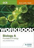 OCR AS/A Level Year 1 Biology A Workbook: Foundations in Biology (Ocr a Level/As)