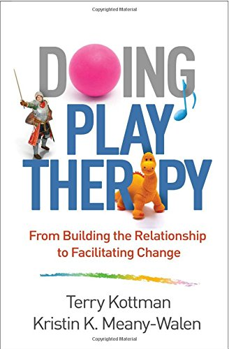 Doing Play Therapy: From Building the Relationship to Facilitating Change (Creative Arts and Play Therapy) por Terry Kottman
