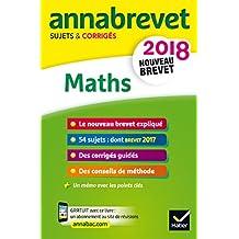 Annales Annabrevet 2018 Maths 3e: sujets et corrigés, nouveau brevet