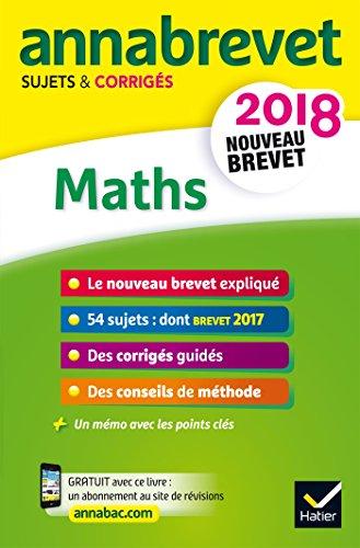 Annales Annabrevet 2018 Maths 3e: sujets et corrigs, nouveau brevet