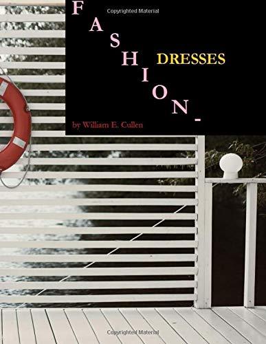 FASHION - DRESSES: LOGBOOK 8.5 x 11 120 Pages (Für Make-up Kostüme)