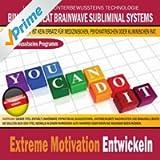 Extreme Motivation Entwickeln (Deutschsprachige Version)