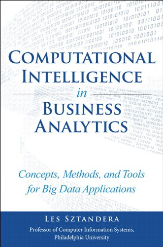 Computational Intelligence in Business Analytics: Concepts, Methods, and Tools for Big Data Applications (FT Press Analytics) por Les Sztandera