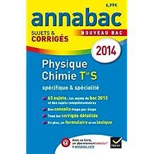 Annales Annabac 2014 Physique-Chimie Tle S spécifique & spécialité: Sujets et corrigés du bac - Terminale S
