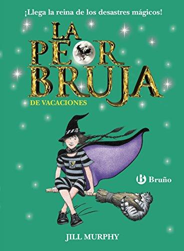 La peor bruja de vacaciones (Castellano - A Partir De 8 Años - Personajes - La Peor Bruja) por Jill Murphy