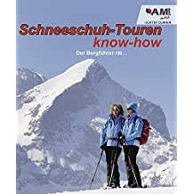 Schneeschuh know-how - Der Bergführer rät…