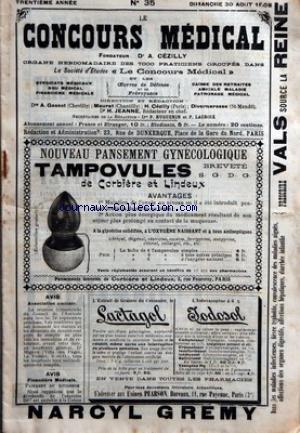 CONCOURS MEDICAL (LE) [No 35] du 30/08/1908 - AUX JEUNES MEDECINS - EXAMEN DE CONSCIENCE - ABCES FROID DE LA PAROI THORACIQUE - LES STATIONS HYDRO-MINERALES ET MARINES DANS LE TRAITEMENT DES AFFECTIONS OCULAIRES - LES ACCIDENTS DU TRAVAIL