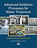 Advanced Oxidation Processes for Water Treatment: Fundamentals and Applications (English Edition)