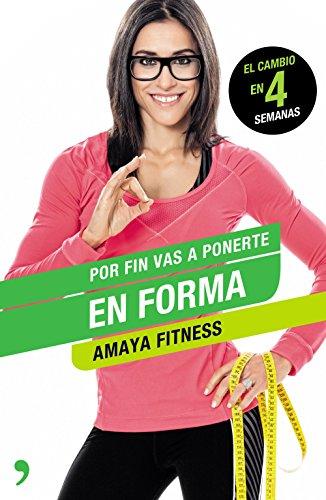 Por fin vas a ponerte en forma (Fuera de Colección) por Amaya Fitness