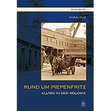 Rund um Piepenfritz (Heimatarchiv)