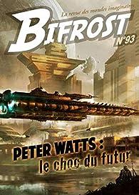 Bifrost 93 Dossier Peter Watts - la Revue des Mondes Imaginaires par Peter Watts