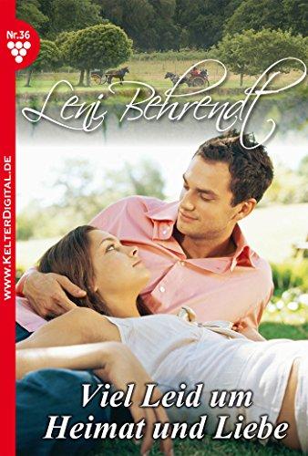 eBooks For Kindle Best Seller Leni Behrendt 36 – Liebesroman: Viel Leid um Heimat und Liebe (German Edition)