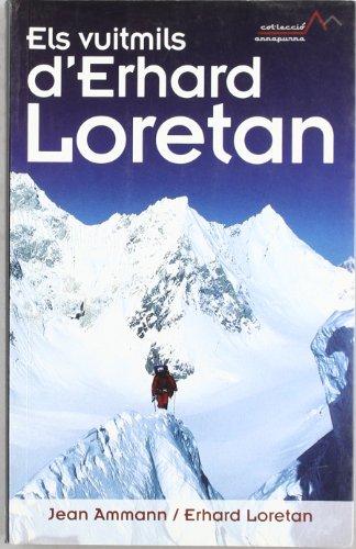 Els vuitmils d'Erhard Loretan (Annapurna) por Erhard Loretan