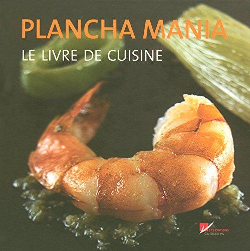 Plancha mania - Le livre de cuisine par Cedric Bechade