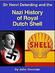 Sir Henri Deterding and the Nazi History of Royal Dutch Shell