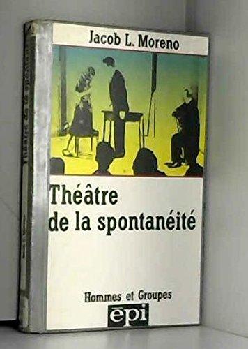 Théâtre de la spontanéité par Jacob Levy Moreno
