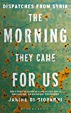 Image de The Morning They Came for Us: Dispatches from Syria