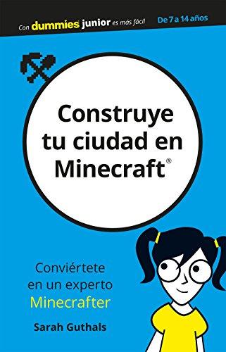 Construye tu ciudad en Minecraft (Para Dummies) por Sarah Guthals