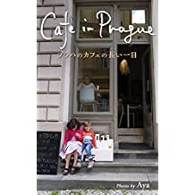 A Long Day at Cafe in Prague Cafe around the world Vol 1  PRAGUE (Japanese Edition)