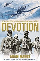 Devotion: An Epic Story of Heroism, Brotherhood and Sacrifice by Adam Makos (2014-10-21)