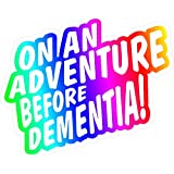 Multi Coloured Funny On An Adventure Before Dementia Novelty Vinyl Car Sticker Decal For Caravan Camper Van or Motorhome…