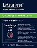 Manhattan Review GRE Analytical Writing Guide: Answers to Real AWA Topics