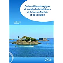 Cartes sédimentologiques et morpho-bathymétriques de la baie de Morlaix et de sa région