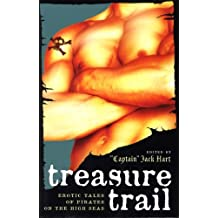Treasure Trail: Erotic Tales of Pirates on the High Seas by Jack Hart (2007-04-01)