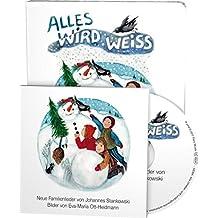Alles wird weiss: Neue Kinderlieder von Johannes Stankowski (Buch mit Musik-CD)