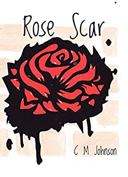 Rose Scar by [Johnson, C M]